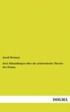 Bernays, Jacob Zwei Abhandlungen über die aristotelische Theorie des Drama