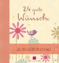 Jung, Martina 24 gute Wünsche - Zum Geburtstag