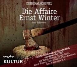Schneider, Rolf Die Affaire Ernst Winter
