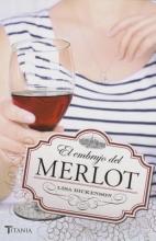 Dickenson, Lisa El embrujo de MerlotYou Had me a Merlot