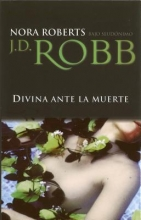 Robb, J. D. Divina Ante la Muerte = Glory in Death