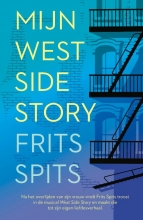 Frits Spits , Mijn West Side Story