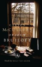 Carson McCullers , Op jouw bruiloft