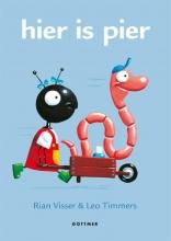 Leo Timmers Rian Visser, Hier is Pier