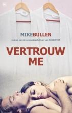 Mike  Bullen Vertrouw me