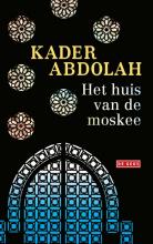 Kader Abdolah , Het huis van de moskee