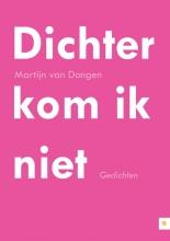 Martijn van Dongen Dichter kom ik niet
