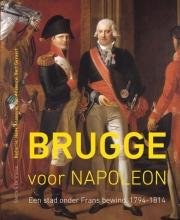 Bert Gevaert  Jan Anseeuw  Henk Anseeuw, Brugge voor Napoleon