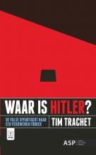 Tim Trachet , Waar is Hitler?