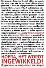 Ronald van den Hoff, Hans van Wilgenburg Hoera, het wordt ingewikkeld