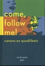 Jan Kruimink , Come, follow me!