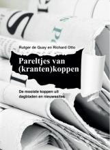 Richard Otto Rutger de Quay, Pareltjes van (kranten)koppen