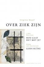 Deryn Rees-Jones Virginia Woolf  Lieke Marsman  Mieke van Zonneveld, Over ziek zijn