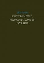 Alias Pyrrho , EPISTEMOLOGIE, NEUROANATOMIE EN EVOLUTIE