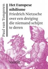Paul van Tongeren , Het Europese nihilisme