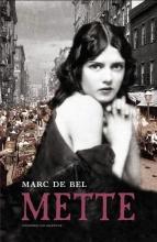 Marc de Bel , Mette