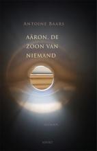 Antoine  Baars Aaron, de zoon van niemand