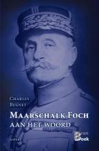 Charles  Bugnet Maarschalk Foch aan het woord