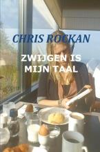 Chris  Rockan Zwijgen is mijn taal