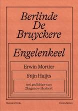 Erwin Mortier Stijn Huijts, Berlinde De Bruyckere