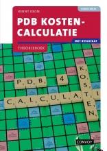 H.M.M. Krom , PDB Kostencalculatie met resultaat 4e druk Theorieboek