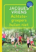 Jacques Vriens , Achtstegroepers huilen niet