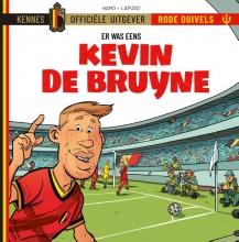 Lapuss` , Er waren eens...De Rode Duivels - Kevin De Bruyne