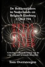 Tom  Oversteegen De Bokkenrijders in Nederlands en Belgisch Limburg 1726-1794