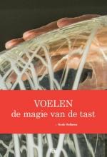 Henk  Hellema VOELEN - de magie van de tast