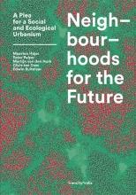 Edwin Buitelaar Maarten Hajer  Peter Pelzer  Martijn van den Hurk, Neighbourhoods for the Future