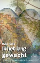 Hülya Celik , Ik heb lang gewacht