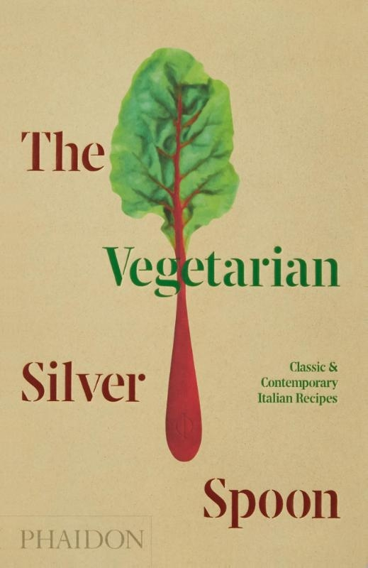 ,The Vegetarian Silver Spoon, Classic and Contemporary Italian Recipes