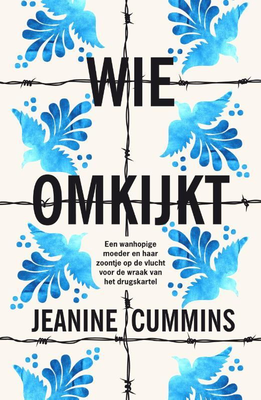Jeanine Cummins,Wie omkijkt