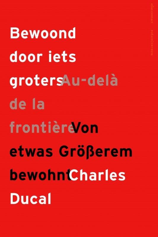 Charles Ducal,Bewoond door iets groters Au-delà de la frontière Von etwas Grösserem bewohnt