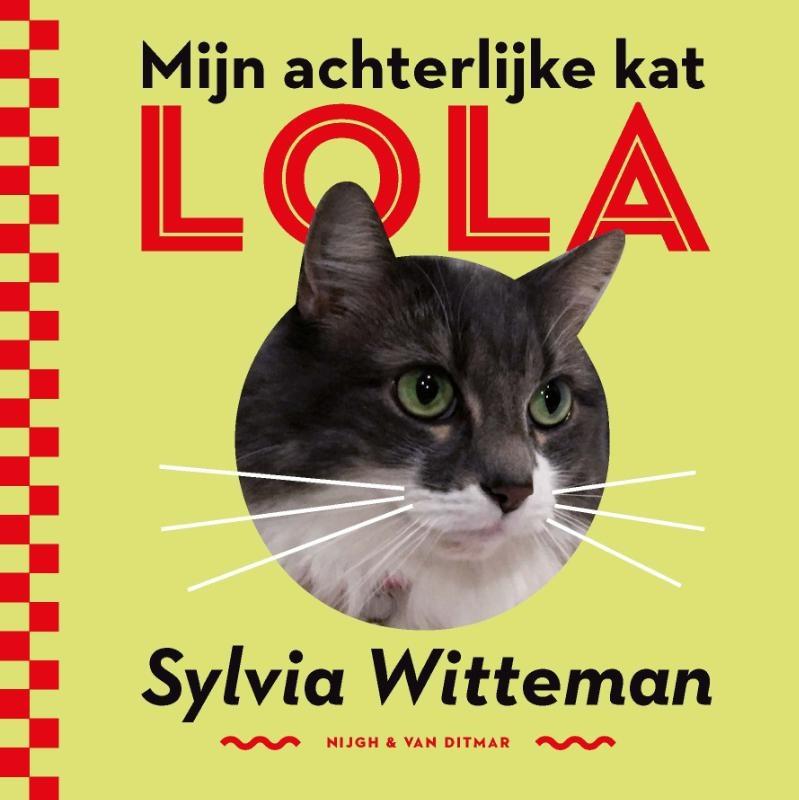 Sylvia Witteman,Mijn achterlijke kat Lola