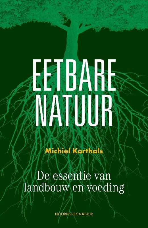 Michiel Korthals,Eetbare natuur