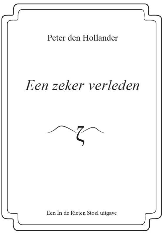Peter den Hollander,Een zeker verleden