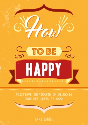Anna Barnes,How to be happy