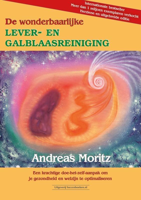 Andreas Moritz,De wonderbaarlijke lever- en galblaasreiniging
