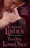 Linden, Caroline,You Only Love Once