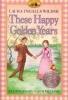 Wilder, Laura Ingalls,These Happy Golden Years
