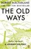 Macfarlane, Robert,Old Ways