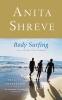 Shreve, Anita,Body Surfing