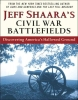 Shaara, Jeff,Jeff Shaara`s Civil War Battlefields