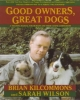 Kilcommons, Brian,   Wilson, Sarah,Good Owners Great Dogs