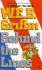 <b>Griffin, W. E. B.</b>,Behind the Lines