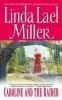 Miller, Linda Lael,Caroline and the Raider