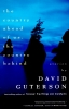 Guterson, David,The Country Ahead of Us, the Country Behind