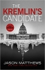 Matthews, Jason,The Kremlin`s Candidate