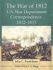 John C. Fredriksen,The War of 1812 U.S. War Department Correspondence, 1812-1815